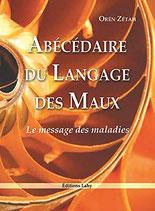 Abécédaire du langage des maux: Le message des maladies