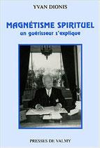Magnétisme spirituel. Un guérisseur s'explique
