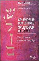Splendeur des lettres - Splendeur de l'être - Corps, Kabbale et médecine énergétique