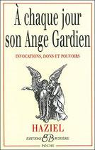 A chaque jour son ange gardien : Invocations, dons et pouvoirs