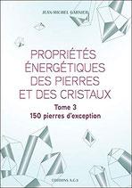 Propriétés énergétiques des pierres et des cristaux T3  : 150 pierres d'exception