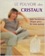 Le pouvoir des cristaux : Pour harmoniser chaque pièce de votre maison