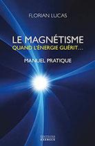 Le magnétisme : Quand l'énergie guérit...