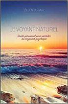 Le voyant naturel - Guide personnel pour accéder au royaume psychique