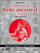 Le grand livre du Reiki ancestral - Le Tao Tö Qi - Livre + DVD initiation 1er degré