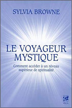 Le voyageur mystique : Comment accéder à un niveau supérieur de spiritualité