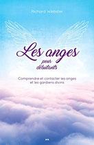 Les Anges pour Débutants: Bienvenue aux anges dans votre vie