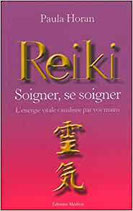 Reiki, Soigner, se soigner : L'énergie vitale canalisée par vos mains