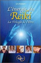 L'énergie du Reiki - La Trilogie de l'Etre