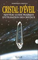 Cristal d'éveil - Nouveau guide prat. d'utilisation des cristaux