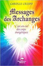 Messages des archanges - L'arc-en-ciel des corps énergétiques