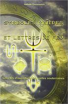 Symboles maîtres et lettres de feu - Les clés d'ouverture des portes souterraines
