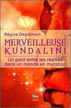 Merveilleuse Kundalini : Un pont entre les réalités dans un monde en mutation