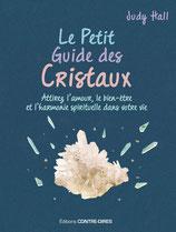 Le petit guide des cristaux : Attirez l'amour, le bien-être et l'harmonie spirituelle dans votre vie