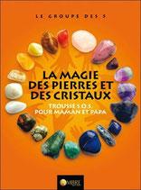 La magie des pierres et des cristaux - Trousse S.O.S. pour maman et papa