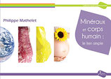 Minéraux et corps humain : le lien simple: Initiation à la lithothérapie