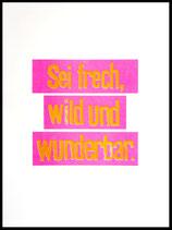 Sei frech wild und wunderbar_pink