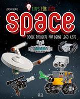 Tipps Für Kids: Space: Coole Projekte für Deine LEGO Kiste