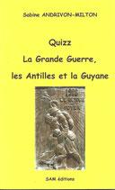 Quizz, la Grande Guerre, les Antilles et la Guyane
