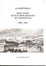 La Martinique, base navale dans le rêve mexicain de Napoléon III (1862-1867)