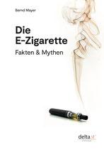 Die E-Zigarette - Fakten & Mythen