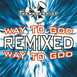 "Technochrist Single-CD ""Way To God - Remixed"""
