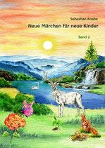 Neue Märchen für neue Kinder 2