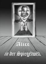 Alice in der Spiegelwelt v. Silvia Kaniß