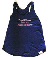 """Forget Princess Call Me President"" WOMEN'S Tri Indigo Tank Top with Red & White Lettering"