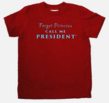 """Forget Princess Call Me President"" Cranberry Short Sleeve Tee with Teal Lettering"