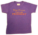 """Forget Princess Call Me President"" Tri Orchid Short Sleeve Tee with Ombre Orange & Yellow Lettering"