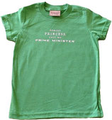 """Forget Princess Call Me Prime Minister"" Grass Green Short-Sleeved Tee with White Lettering*"
