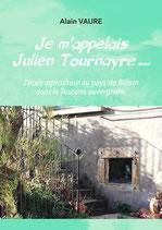 Je m'appelais Julien Tournayre... J'étais agriculteur a pays de Billom dans la Toscane auvergnate.