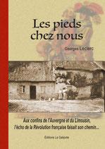 Les pieds chez nous - Aux confins de l'Auvergne et du Limousin l'écho de la Révolution française faisait son chemin...
