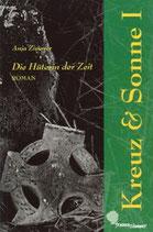Anja Zimmer: Kreuz und Sonne Band 1: Die Hüterin der Zeit