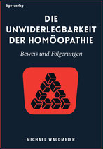 Michael Waldmeier: Die Unwiderlegbarkeit der Homöopathie. Beweis und Folgerungen.