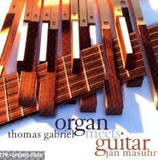 JAN MASUHR - THOMAS GABRIEL - Organ meets Guitar