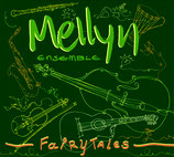 MELLYN-ENSEMBLE  -  Fairytales