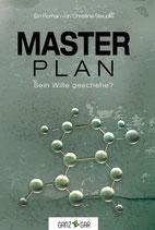Masterplan - Sein Wille Geschehe?