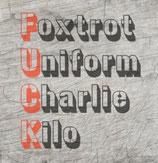 """Foxtrot Uniform Charlie Kilo"" Plotterdatei"
