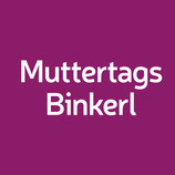 Muttertags Binkerl
