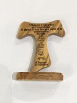Tau con piedistallo in legno di ulivo ed incisa la benedizione di San Francesco