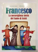 FRANCESCO, LA MERAVIGLIOSA STORIA DEL SANTO D'ASSISI