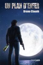 Un plan d'enfer - Bruno Claudé