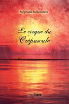 Le cirque du crépuscule - Stéphane Falkenstein