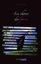 Les choses des forces - Marcel Trévit