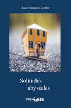 Solitudes abyssales - Jean-François Rottier