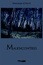 Malencontres - Dominique ACHILLE