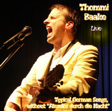 "CD: Thommi Baake Live - ""Typical German Songs Without Atemlos durch die Nacht"""