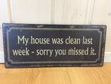 My House was clean Metalschild